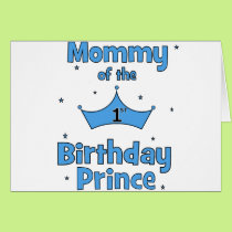 Mommy of the 1st Birthday Prince! Card