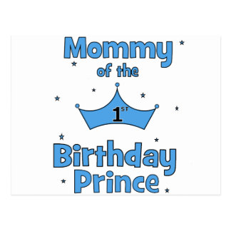 Mommy of the 1st Birthday Prince! Postcard