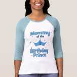 Mommy of the 1st Birthday Prince! Tshirts