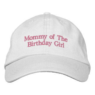 Mommy of the birthday girl.. embroidered baseball caps