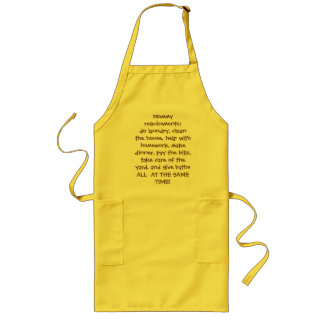 Mommy requirements:do laundry, clean the house,... long apron