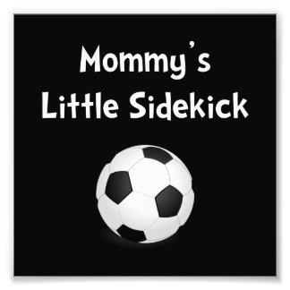 Mommy�s Sidekick Soccer Photo Print