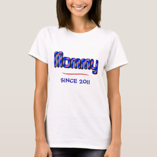 MOMMY--Since 2011 T-Shirt