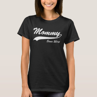 Mommy since 2014 T-Shirt