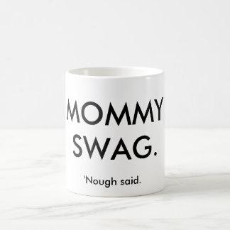 Mommy Swag Mug