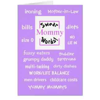 Mommy Swear Words! Mommy Moans and Gripes Greeting Card