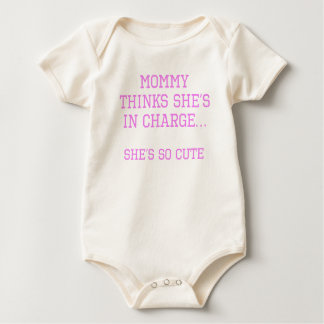 Mommy Thinks She's In Charge Baby Bodysuit