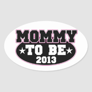 Mommy to be 2013 oval sticker