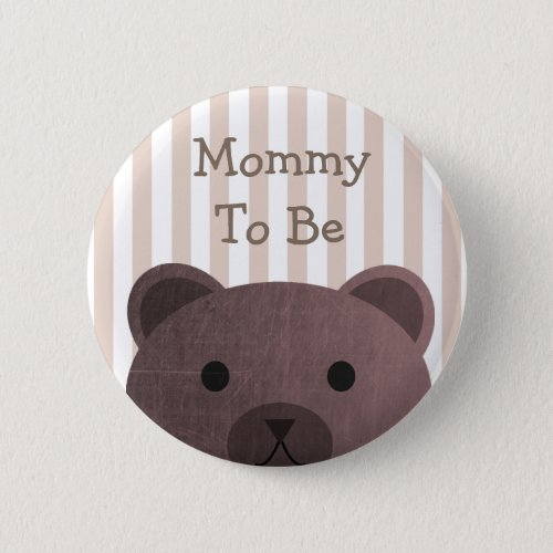 Mommy To Be Button Bear Woodlands Theme