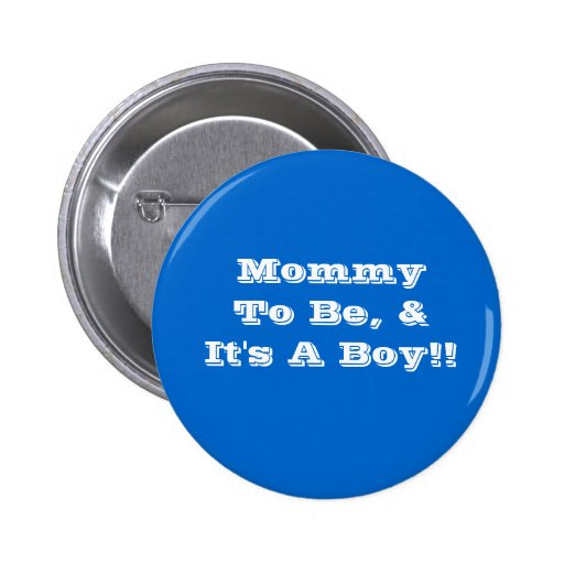Mommy to be button, it's a boy