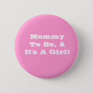 Mommy to be button, it's a girl button