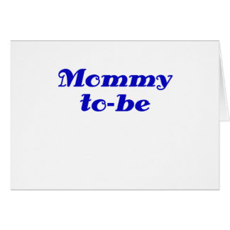 Mommy to be greeting card