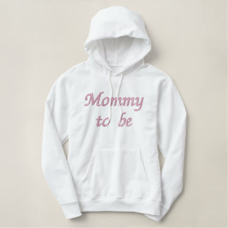 MOMMY TO BE EMBROIDERED HOODIE