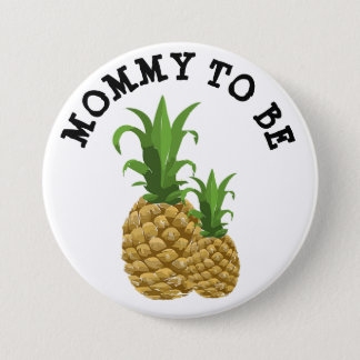 Mommy to be Funny mama & baby Pineapple Button