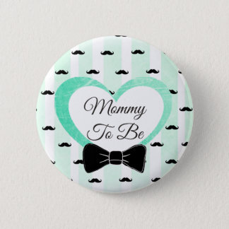 Mommy to be green and Black  Mustache Button