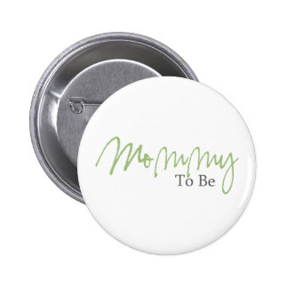 Mommy To Be (Green Script) Pinback Button