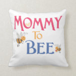 Mommy to Be Home Goods Throw Pillow