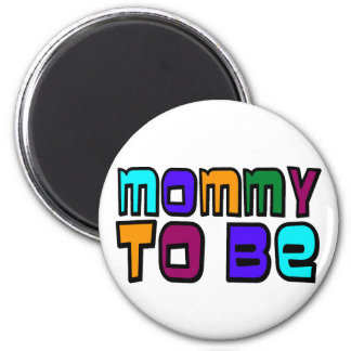 MOMMY TO BE MAGNET