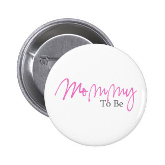 Mommy To Be (Pink Script) Button