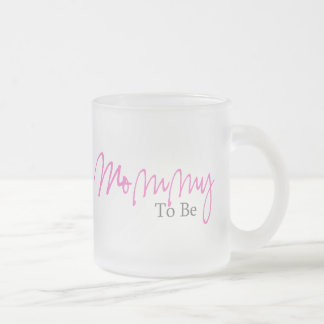 Mommy To Be (Pink Script) Frosted Glass Coffee Mug