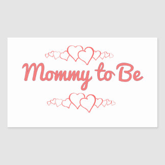Mommy to Be Rectangular Sticker