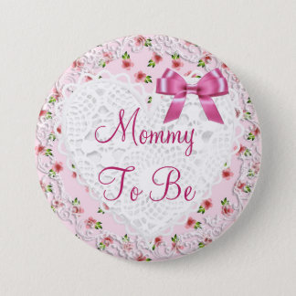Mommy to be shabby chic Floral baby shower Button