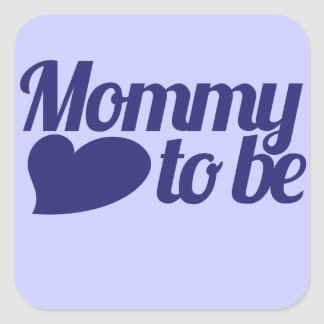 Mommy to be square sticker