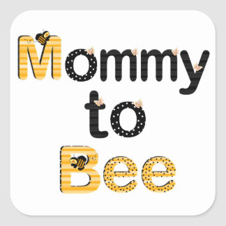 Mommy to Bee Square Sticker