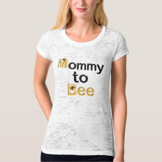 Mommy to Bee T-Shirt