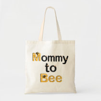 Mommy to Bee Tote Bag
