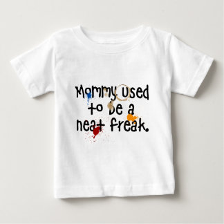 Mommy used to be a neat freak shirt