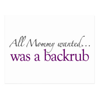 Mommy Wanted a Backrub Postcard