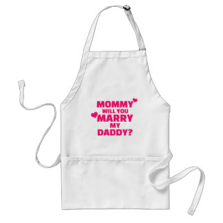 Mommy will you marry my daddy adult apron