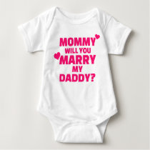 Mommy will you marry my daddy baby bodysuit