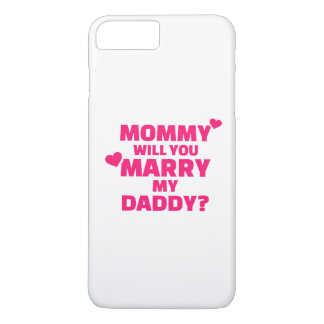 Mommy will you marry my daddy iPhone 8 plus/7 plus case