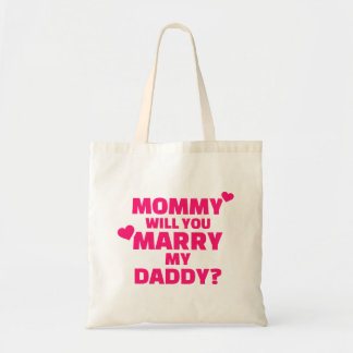 Mommy will you marry my daddy tote bag