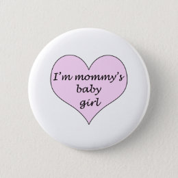 Mommy's Baby Girl Pinback Button