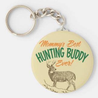 Mommy's Best Hunting Buddy Ever Keychain