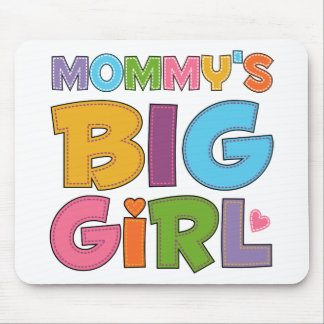 Mommys Big Girl Mouse Pad