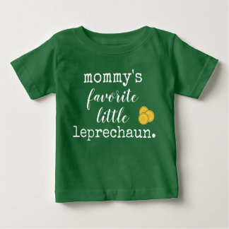 mommy's favorite little leprechaun. baby T-Shirt