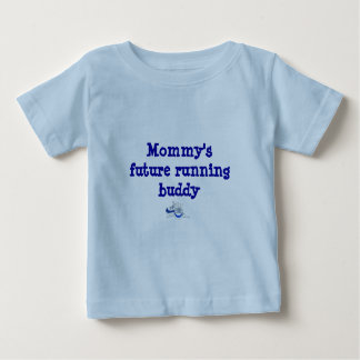 Mommy's Future Running Buddy Infant T-shirt