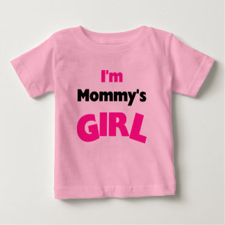 Mommy's Girl Baby T-Shirt