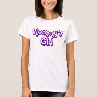 Mommy's Girl Tee Shirt