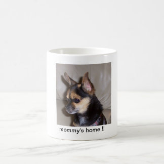 mommy's home !! coffee mugs