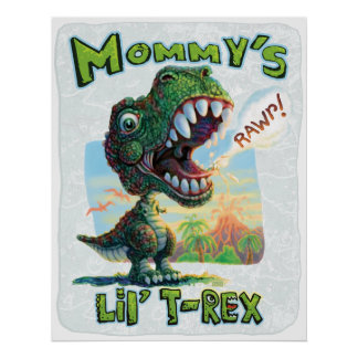 Mommy's Lil' T Rex Poster