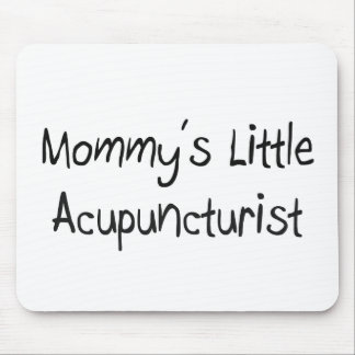 Mommy's Little Acupuncturist Mouse Pad