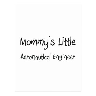 Mommy's Little Aeronautical Engineer Postcard