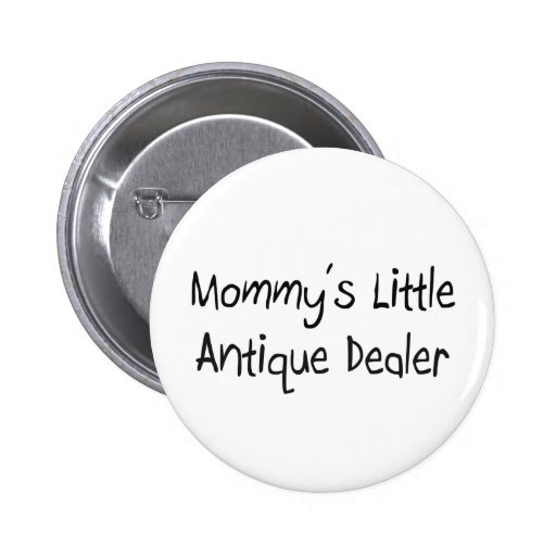 Mommy's Little Antique Dealer 2 Inch Round Button
