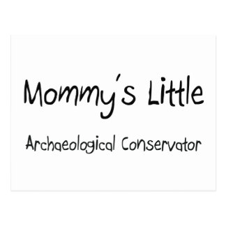 Mommy's Little Archaeological Conservator Postcard