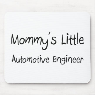 Mommy's Little Automotive Engineer Mouse Pad